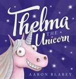 Thelma the Unicorn ...
