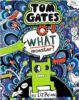 Tom Gates 15: What ...