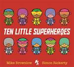 Ten Little Superhe ...
