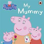 Peppa Pig: My Mumm ...
