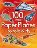 100 More Paper Pla ...