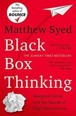 Black Box Thinking ...
