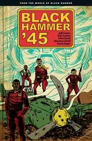 Black Hammer '45:  ...