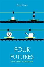 Four Futures: Life ...