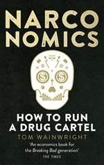 Narconomics: How T ...