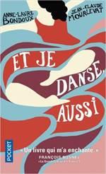 Et Je Danse, Aussi ...
