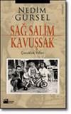 Sağ Salim Kavuşsak ...