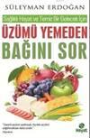 Üzümü Yemeden <br/>Bağını Sor; S ...