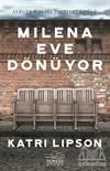 Milena Eve Dönüyor ...
