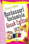 Montessori Yöntemiyle Çocuk Eg ...