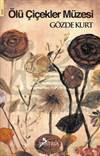 Ölü Çiçekler Müzes ...