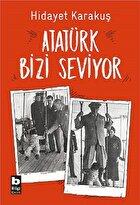Atatürk Bizi Seviy ...