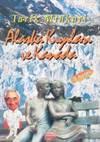 Alaska Kıyıları <br/>ve Kanada