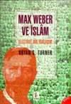 Max Weber Ve İslâm ...